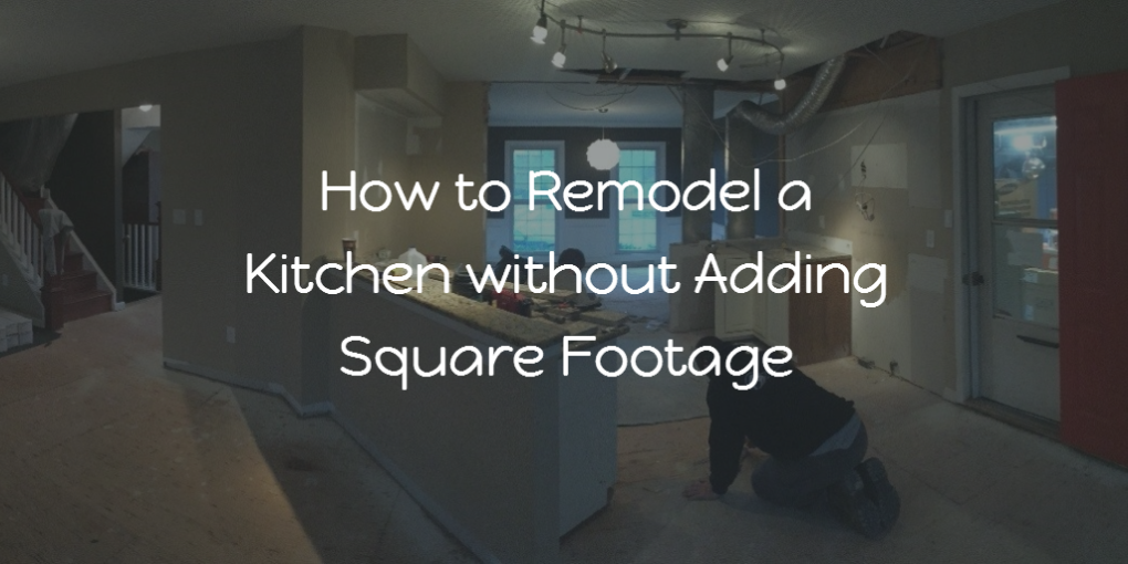 How to remodel a kitchen without adding square footage for How to add square feet
