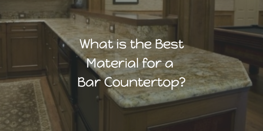 What Is The Best Material For A Bar Countertop?